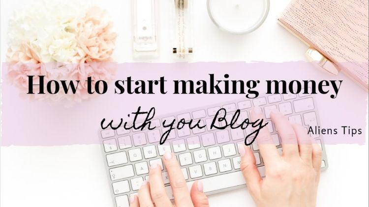 10 Spectacular Ways To Start Making Money From Your Blog?