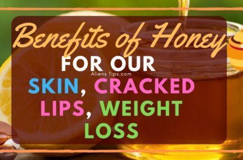 8 Great Benefits of Honey on Skin, Cracked Lips, and Weight Lose Benefits of Honey on Skin Aliens Tips