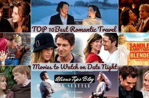 TOP 10 Best romance movies about travel to Watch on movie times at Home Aliens Tips Blog Romantic movies Aliens Tips
