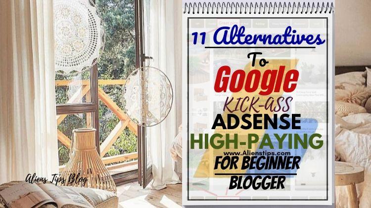 12 Best adsense Alternatives To Google Adsense You Should Consider adsense alternatives Aliens Tips
