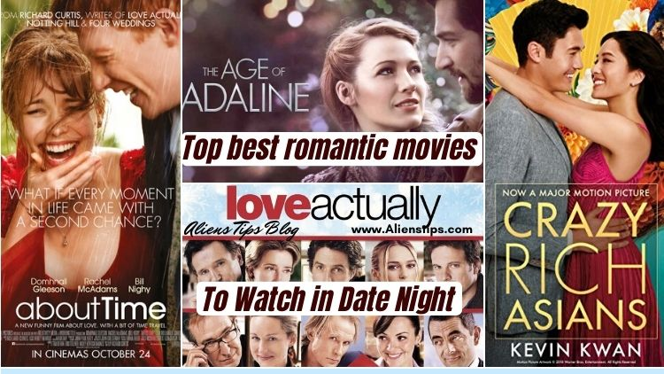 Top best romantic movies ever-love movies-Aliens-Tips-best romantic comedies-romantic comedy-romantic comedy movies-sad romantic movies-good romantic