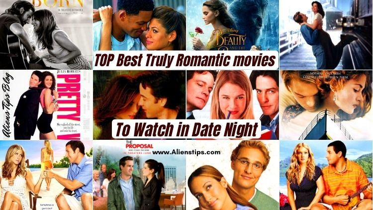 TOP 27 Best Truly Romantic Movies You Must See. 27 BEST TRULY ROMANTIC MOVIES Aliens Tips