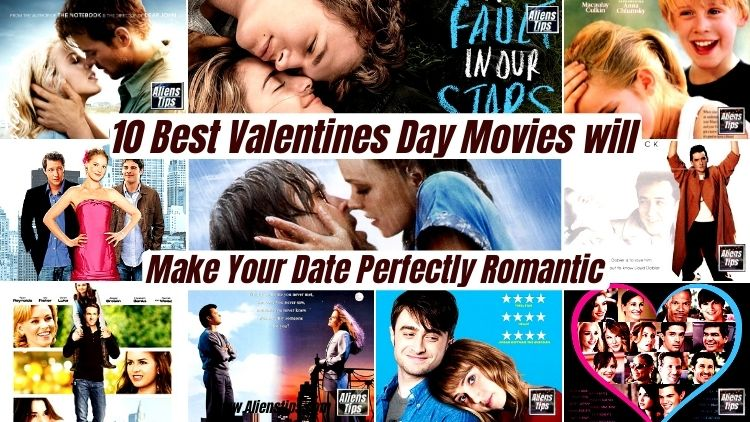 10 Best Valentines Day Romantic Movies Turn Your Date Perfectly Romantic