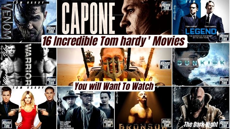 TOP 17+[RANKED] Tom Hardy Movies to watch, al Capone 2020 Tom Hardy Movies Aliens Tips