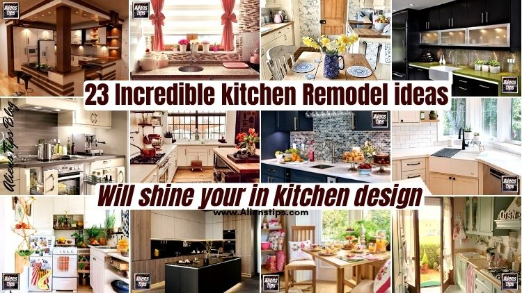 23 Incredible kitchen Remodel ideas will shine Your kitchen design-Aliens Tips