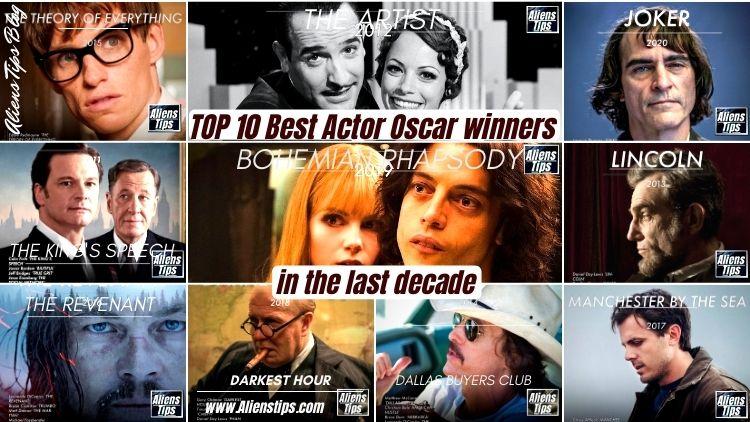 TOP 10 Best Actor Oscar Winners In The Last 10 Years Best Actor Oscar Winners Aliens Tips