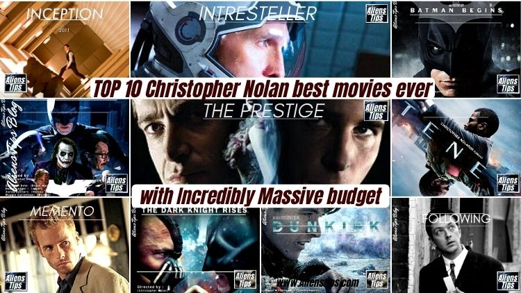 10 Best Christopher NOLAN Movies Ever, RANKED Massive Budget Best Christopher Nolan Movies Aliens Tips