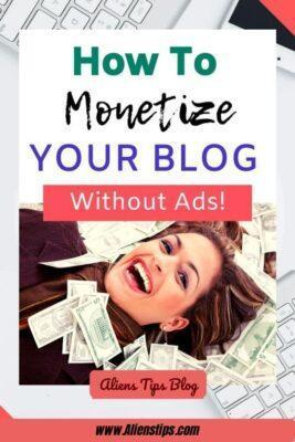 How To Make Money Blogging Without Ads-Aliens-tips (3)