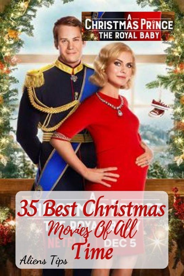 A Christmas Prince The Royal Baby 2019 35 Best Christmas Movies Of All Time, New Christmas Movies-Aliens Tips