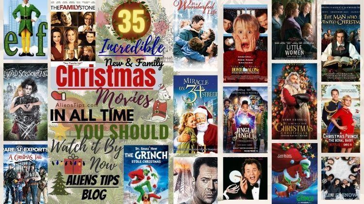 35 Incredible New & Family Christmas Movies in All Time You Should Watch By Now Aliens Tips blog