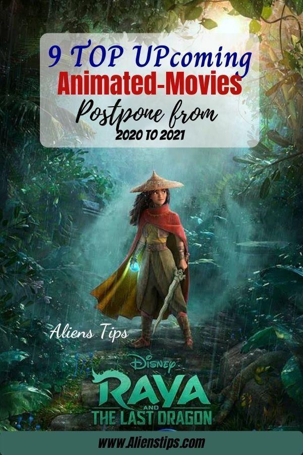 Raya And The Last Dragon 2021 9 TOP Upcoming Animated Movies 2020 & animation movies 2021- Aliens Tips (1).jpg