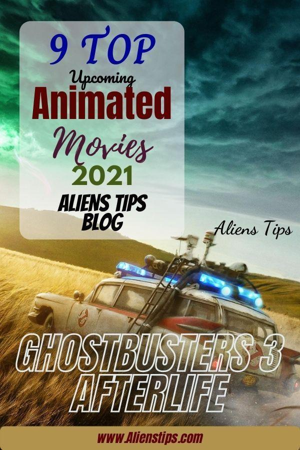 Ghostbusters 3 Afterlife 2021 9 TOP Upcoming Animated Movies 2020 & animation movies 2021- Aliens Tips.jpg