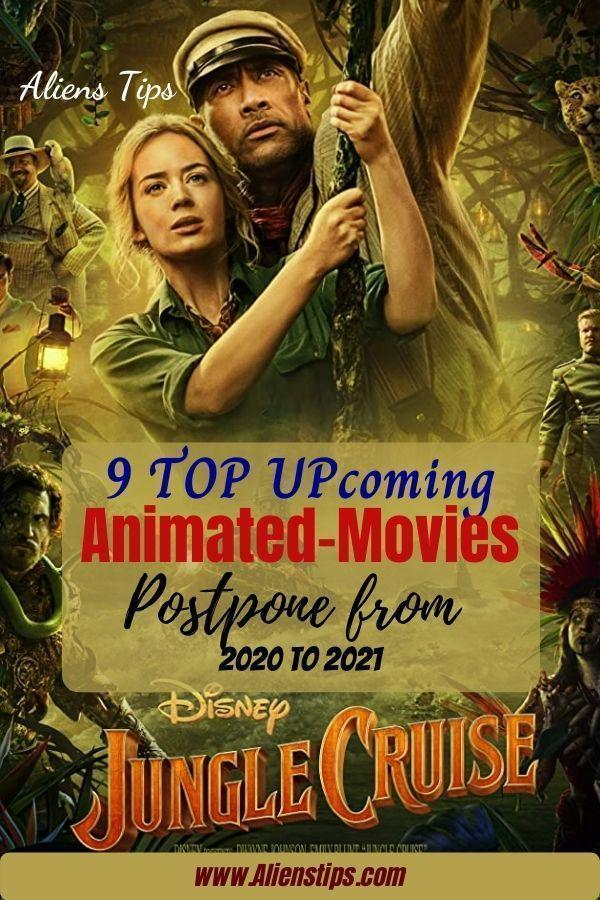 Jungle Cruise 2021 9 TOP Upcoming Animated Movies 2020 & animation movies 2021 Jungle Cruise 2021- Aliens Tips