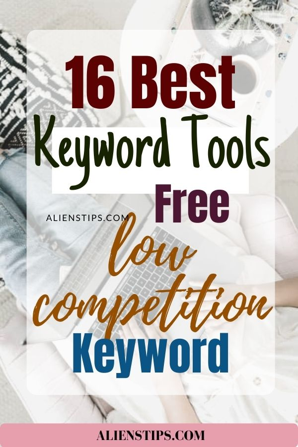 16+ Best Keyword Research Tools Free profitable keywords with low competition - Aliens Tips (2)