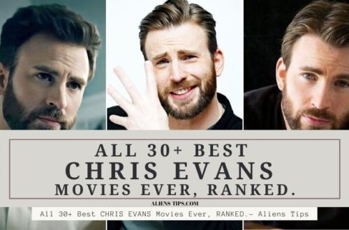 All 30+ CHRIS EVANS Best Movies Ever, Sorted. - Aliens Tips
