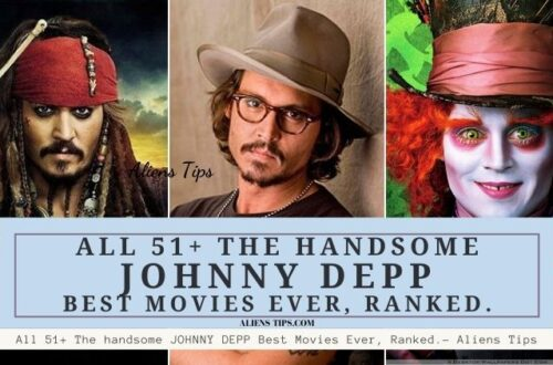 All 51+ The handsome JOHNNY DEPP Best Movies Ranked - aliens tips