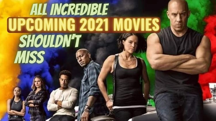 All Incredible Upcoming 2021 Movies, Shouldn't Miss . Aliens Tips.