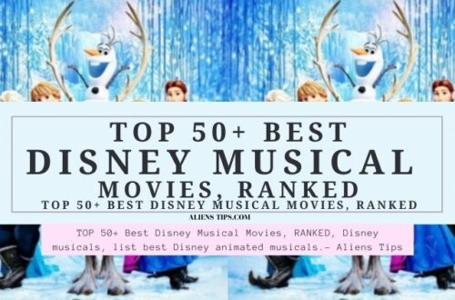 50+ Best Disney Musical Movies, RANKED, Disney channel musicals, Disney movies with lots of singing, list best Disney animated musicals. - Aliens Tips