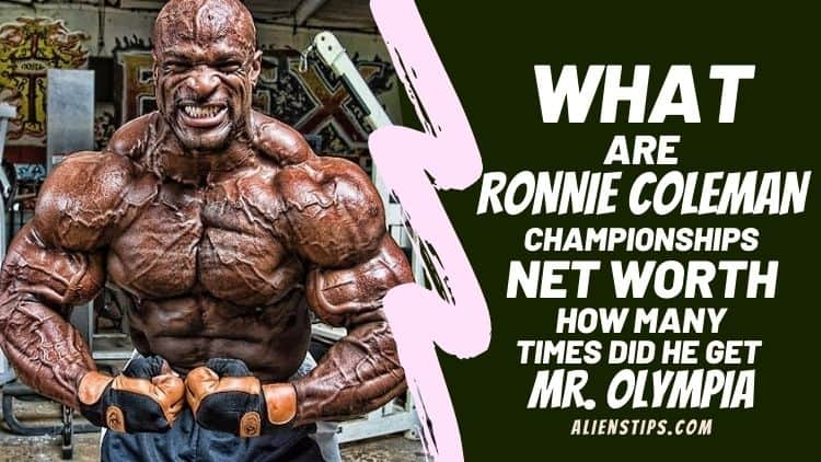 What Is Ronnie Coleman Net Worth [UNBELIEVABLE STORY]!!- Aliens Tips