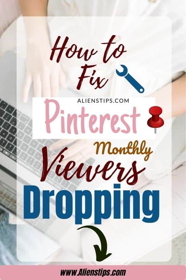 Why Did My Pinterest Monthly Viewers Dropping 95%_ [SOLVED]- Aliens Tips (4).jpg