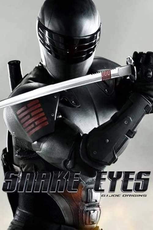 Snake Eyes Incredible Upcoming 2021 Movies Aliens tips