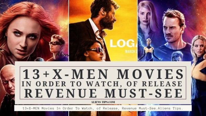 13+X-MEN Movies In Order To Watch, of Release, Revenue Must-See. Aliens Tips. What is the order in which I should watch the X-Men Movies?