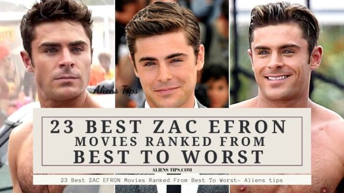 23 Best ZAC EFRONMovies Ranked From Best To Worst - Aliens Tips.