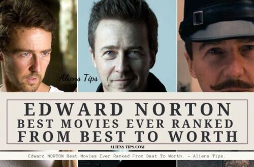 Edward NORTON Best Movies Ever Ranked From Best To Worth. - Aliens Tips.