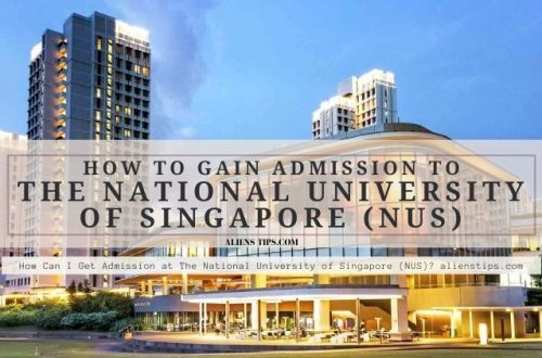 How Can I Get Admission at The National University of Singapore (NUS) alienstips.com