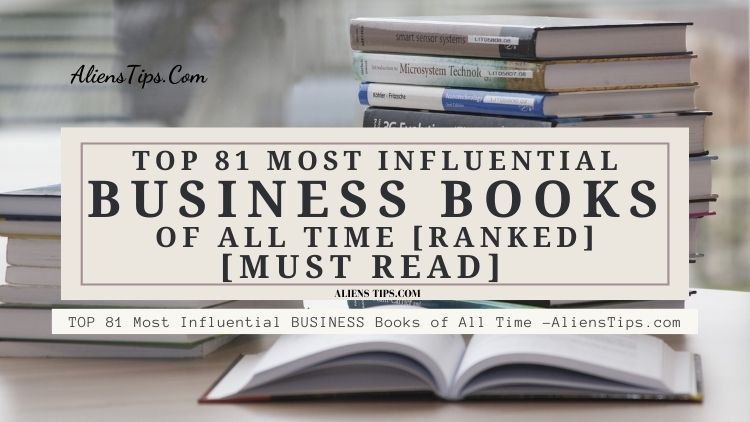 TOP 81 Most Influential BUSINESS Books of All Time [Must Read] Awesome !! most influential business books Aliens Tips