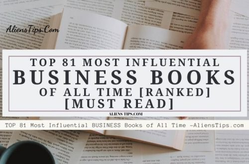 TOP 81 Most Influential BUSINESS Books of All Time [Must Read]. AliensTips.com.