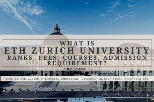 What is eth Zurich University Admission, Courses, Tuition Fees? Alienstip.com