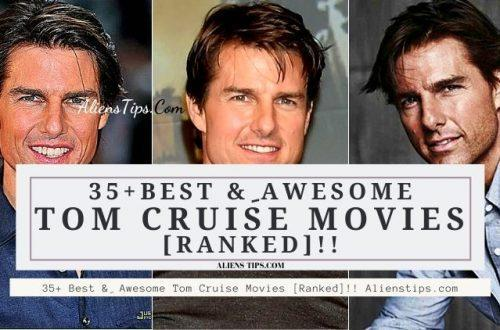 35+ Best & ِ Awesome Tom Cruise Movies [Ranked]!! Alienstips.com