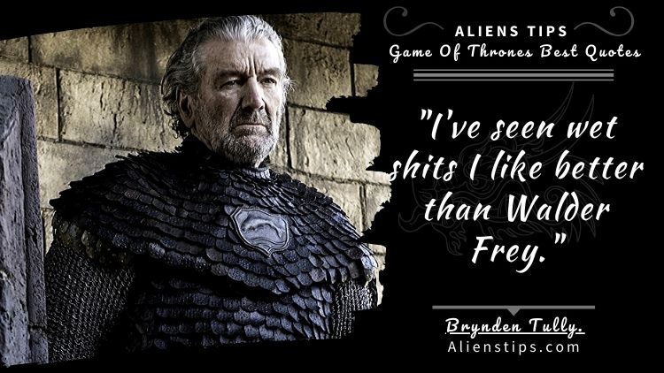 The Most Memorable HBO Game of Thrones Quotes HBO game of thrones Quotes Aliens Tips