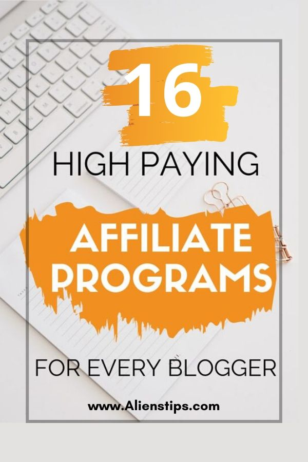 16 Affiliate Marketing Programs You should Join high-paying For BEGINNER Blogger aliens tips